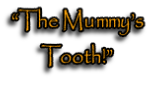 """The Mummy's